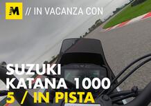 In vacanza con la Suzuki Katana. 5 / In pista