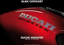 """Ducati Monster: un libro dedicato ai """"mostri"""" a due valvole"""