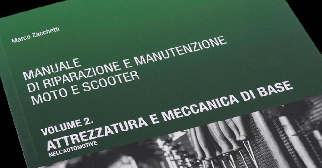 Scuolamoto: Manuale di riparazione e manutenzione moto e scooter vol. 2